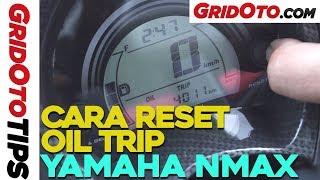 Video Cara Reset Oil Trip Yamaha NMAX | How To | GridOto Tips download MP3, 3GP, MP4, WEBM, AVI, FLV Oktober 2018