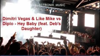 Dimitri Vegas & Like Mike vs Diplo - Hey Baby (feat. Deb