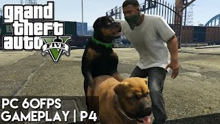 GTA V - PC 60FPS Gameplay | Part 4 - Walking Chop!