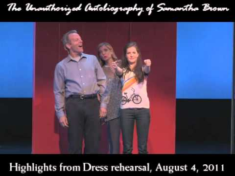 Highlights: The Unauthorized Autobiography of Samantha Brown final dress rehearsal clip.wmv