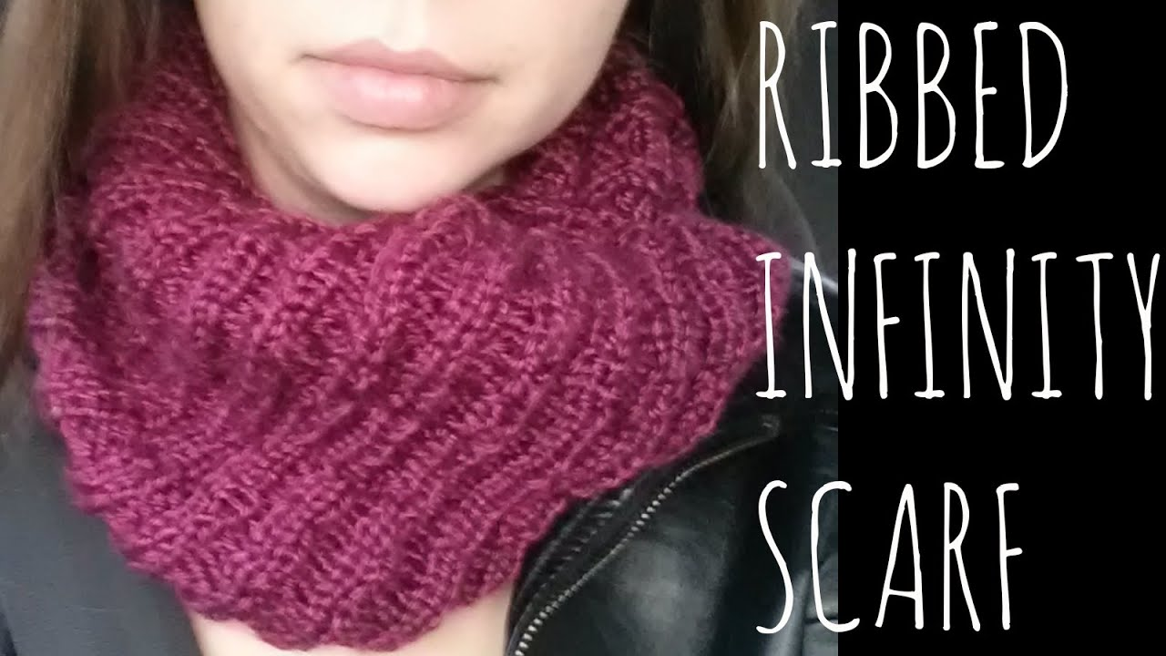 Ribbed Infinity Easy Knit Pattern Scarf Tutorial Youtube
