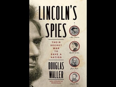 Lincoln's Spies: Their Secret War to Save a Nation