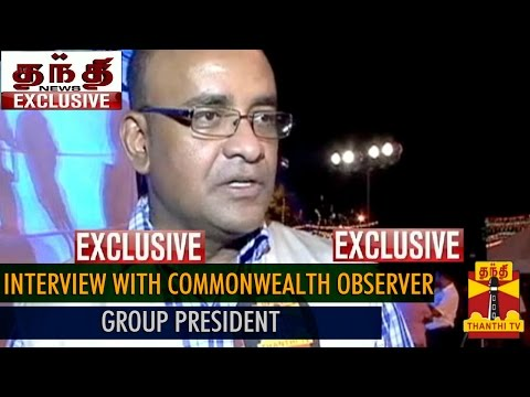 Thanthi TV Exclusive : Interview with Commonwealth Observer Group President
