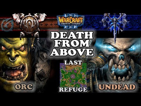 Grubby | Warcraft 3 The Frozen Throne | OR v UD- Death From Above - Last Refuge