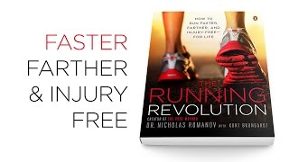 The Running Revolution - Run Farther, Faster, and Injury Free