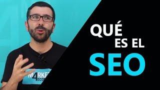 Qué es el SEO: claves básicas sobre la optimización en buscadores