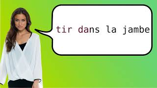 How to say 'shot in the leg' in French?