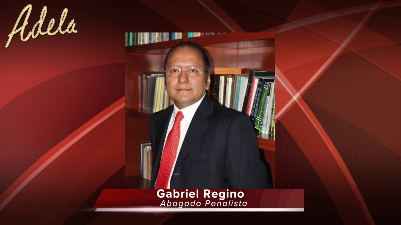 Gabriel Regino abogado penalista - YouTube