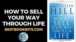 Napoleon Hill: How To Sell Your Way Through Life Book Summary