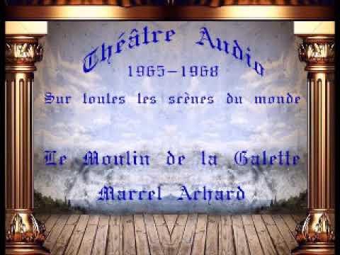Théâtre audio - Le moulin de la galette - Marcel Achard