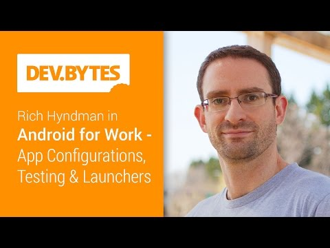 Android for Work - App Configurations, Testing and Launchers