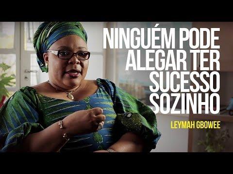Leymah Gbowee - Ninguém pode alegar ter sucesso sozinho