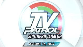 TV Patrol Southern Tagalog - August 16, 2019