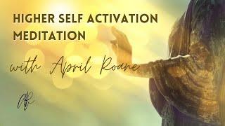 Higher Self Activation Meditation