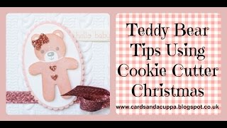 Teddy Bear Tips Using Cookie Cutter Christmas by Stampin' Up!
