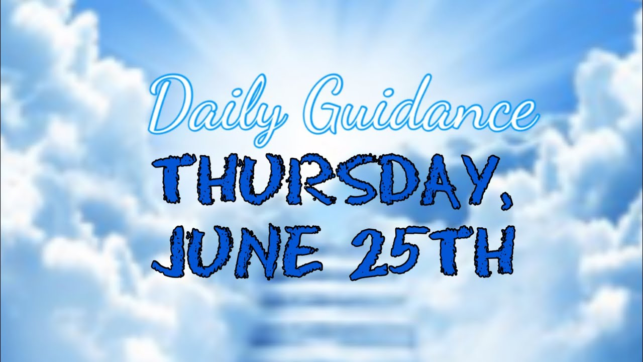 Daily Guidance | Thursday, June 25, 2020 | sharing Patreon's Daily for today