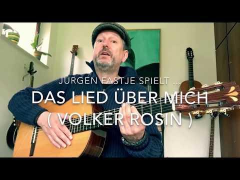 Das Lied Über Mich ( Volker Rosin ), hier gespielt und gesungen von Jürgen Fastje !