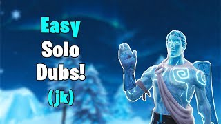 Easy Solo Dubs! (jk) | Solos! | Fortnite Battle Royale