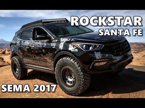 Rockstar Moab Extreme Off Roader Santa Fe Sport Sema 2017