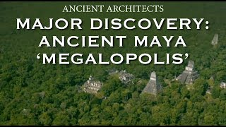 Major New Discovery: Ancient Maya 'Megalopolis' in Guatemala