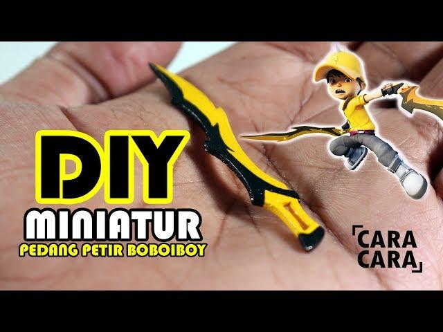 Cara Membuat Miniatur Pedang Petir BoBoiBoy - BoBoiBoy Galaxy