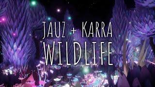 JAUZ & KARRA - Wildlife (Lyric Video)