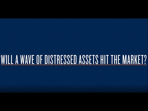 Will a Wave of Distressed Assets Hit the Market