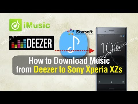 How to Download Music from Deezer to Sony Xperia XZs