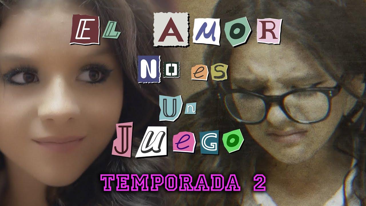 Download TRAILER OFICIAL 2 TEMPORADA    Opening Credits 💔💭 EL AMOR NO ES UN JUEGO 💭💔
