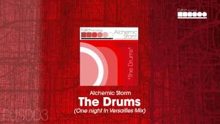 Alchemic Storm - The Drums (One Night In Versailles Mix)