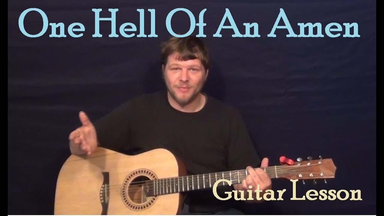 One Hell Of An Amen Brantley Gilbert Easy Guitar Lesson How To
