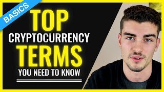 Top Cryptocurrency Terms You Need To Know - Basics Explained