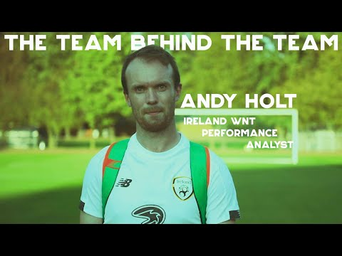 THE TEAM BEHIND THE TEAM | Andy Holt - #IRLWNT Performance Analyst