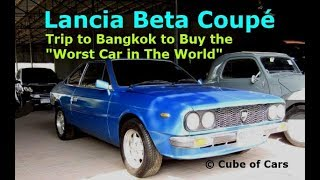 "Lancia Beta Coupé | Trip to Bangkok to buy the ""Worst Car in the World""?"