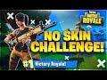 NO SKIN CHALLENGE! - Fortnite: Battle Royale!