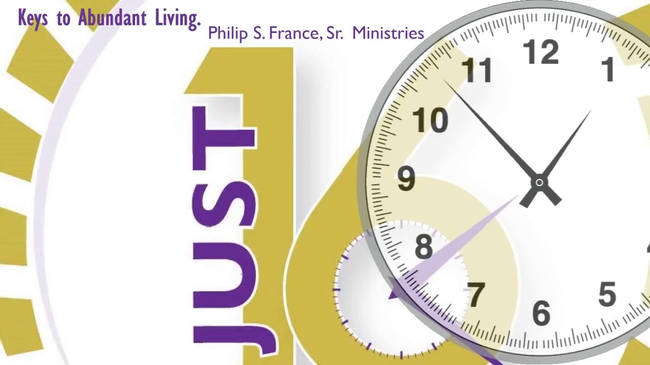 """Weekly Video Series: JUST 16 ~ Keys To Abundant Living """"Staying Connected With God"""" Part 4"""