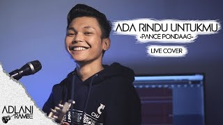 Download Lagu Ada Rindu Untukmu - Pance F. Pondaag (Video Lirik) | Adlani Rambe [Live Cover] mp3