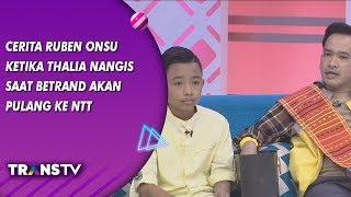 BROWNIS - Cerita Ruben Onsu Ketika Thalia Nangis Betrand Akan Pulang Ke NTT (16/8/19) Part 1