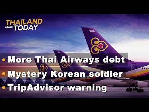 Thailand News Today | More Thai Airways debt, Korean soldier, TripAdvisor warning | Nov 12