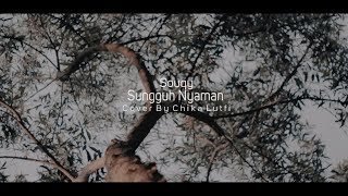 Download Souqy - Sungguh Nyaman ( Cover By Chika Lutfi )