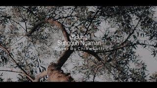 Souqy - Sungguh Nyaman ( Cover By Chika Lutfi )