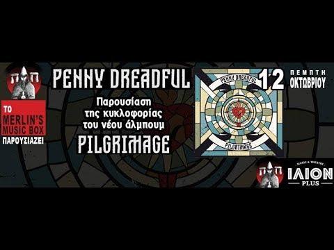 Penny Dreadful - Pilgrimage album presentation (Full) @ ΙΛΙΟΝ plus 12/10/2017