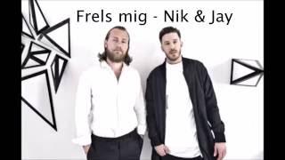 Frels mig lyrics - Nik & Jay