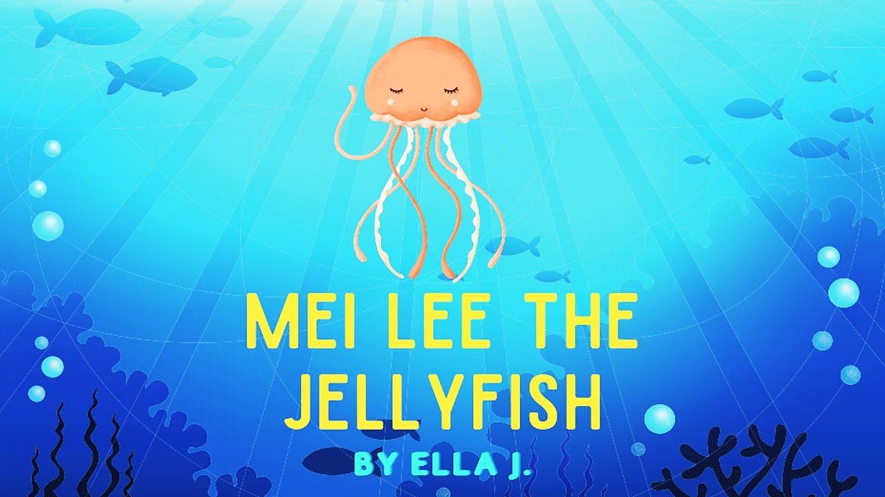 Mei Lee The Jellyfish (Read Aloud) by Ella Johnson | Kids Books Read Aloud | Childrens Books Reading