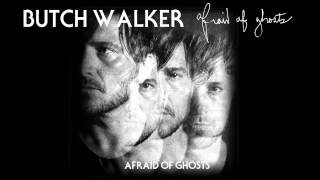Butch Walker - Afraid of Ghosts [AUDIO]