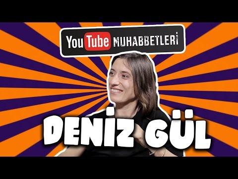 DENİZ GÜL - YouTube Muhabbetleri #39