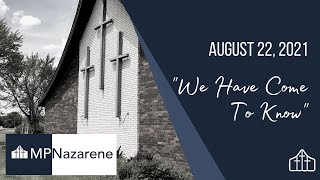 """August 22, 2021 """"We Have Come To Know"""" MPNazarene Livestream"""