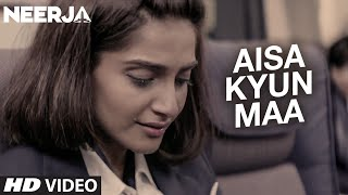 AISA KYUN MAA Video Song | NEERJA | Sonam Kapoor | Prasoon Joshi | T-Series(Presenting Aisa Kyun Maa Video Song from upcoming biographical movie NEERJA starring SONAM KAPOOR, and Shabana Azmi and Shekhar Ravjiani in ..., 2016-02-15T08:30:00.000Z)