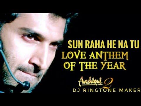 New Bollywood Ringtone - Sunn Raha He Na Tu (Aashiqui 2)