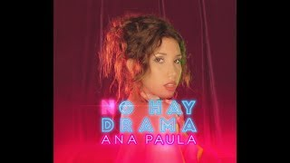 Смотреть клип Ana Paula - No Hay Drama